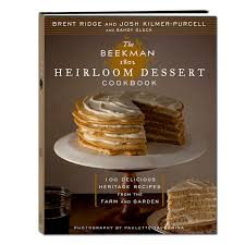 The Beekman 1802 Heirloom Dessert Cookbook by Josh Kilmer-Purcell and Brent Ridge