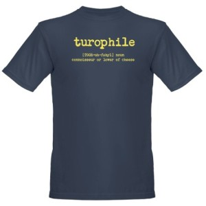 Turophile t-shirt from cafepress.com